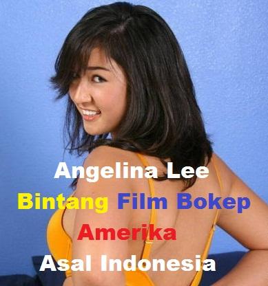 Angelina Lee Bintang Film Bokep Amerika Asal Indonesia..?