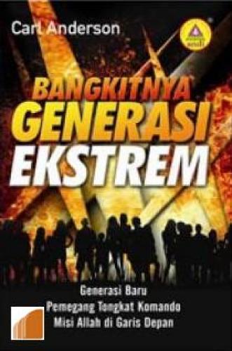 Bangkitnya Generasi Ekstrem